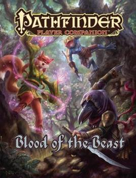 Pathfinder Player Companion: Blood of the Beast - Book  of the Pathfinder Player Companion