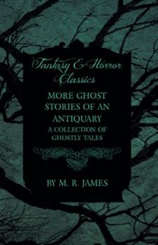 More Ghost Stories of an Antiquary 0486257002 Book Cover