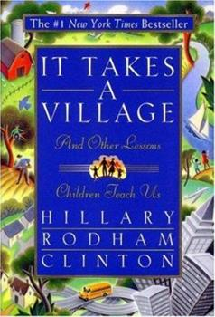 Paperback It Takes A Village: And Other Lessons Children Teach Us Book
