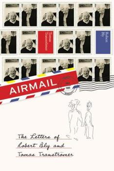 Airmail: The Letters of Robert Bly and Tomas Transtromer 1555976395 Book Cover