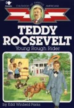 Teddy Roosevelt: Young Rough Rider - Book  of the Childhood of Famous Americans