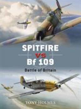 Spitfire vs Bf 109: Battle of Britain - Book #5 of the Duel