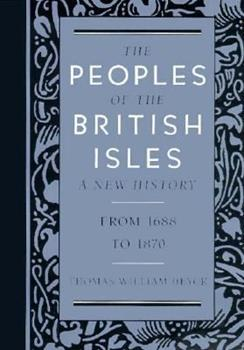 Paperback The Peoples of the British Isles: A New History : From 1688 to 1870 (Wadsworth British History Series) Book