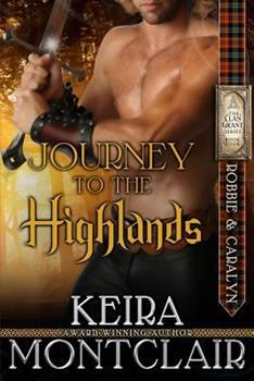 Journey to the Highlands: Robbie and Caralyn - Book #4 of the Clan Grant