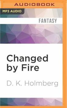 Changed by Fire - Book #3 of the Cloud Warrior Saga