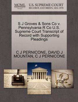 Paperback S J Groves and Sons Co V. Pennsylvania R Co U. S. Supreme Court Transcript of Record with Supporting Pleadings Book