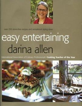Easy Entertaining: Over 250 Stress-Free Recipes and Sensational Stylling Ideas 1904920365 Book Cover