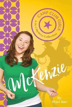 Camp Club Girls: McKenzie - Book  of the Camp Club Girls