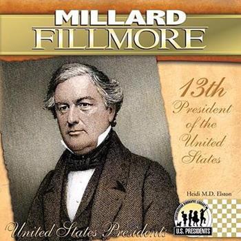 Millard Fillmore (The United States Presidents) - Book #13 of the United States Presidents