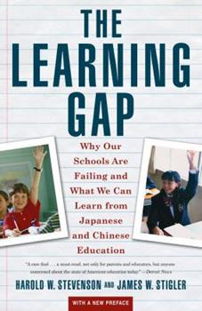 Learning Gap: Why Our Schools Are Failing And What We Can Learn From Japanese And Chinese Educ 0671880764 Book Cover