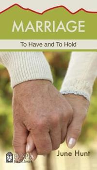 Marriage: To Have and To Hold - Book  of the Hope for the Heart