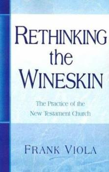 Paperback Rethinking the Wineskin: The Practice of the New Testament Church Book