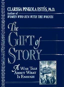 The Gift of Story: A Wise Tale About What is Enough 0345388356 Book Cover