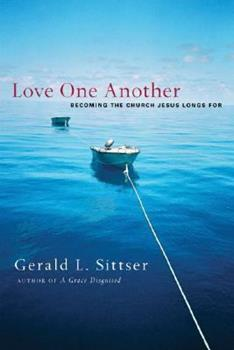 Paperback Love One Another: Becoming the Church Jesus Longs for Book