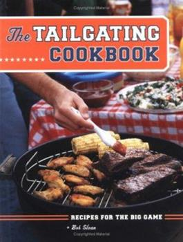 The Tailgating Cookbook: Recipes for the Big Game 0811846059 Book Cover