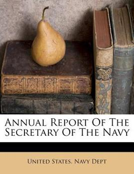 Paperback Annual Report of the Secretary of the Navy Book