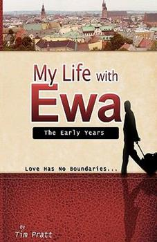 My Life With Ewa: The Early Years 0578059576 Book Cover