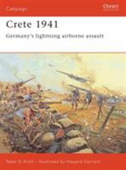 Crete 1941: Germany's lightning airborne assault (Campaign) - Book #147 of the Osprey Campaign
