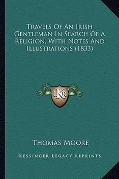 Paperback Travels of an Irish Gentleman in Search of a Religion, with Notes and Illustrations Book