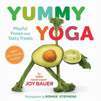 Yummy Yoga: Playful Poses and Tasty Treats 1419738240 Book Cover