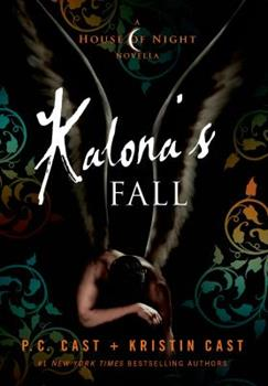 Kalona's Fall - Book #4 of the House of Night Novellas