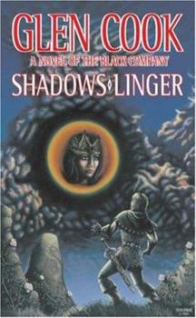 Shadows Linger - Book #2 of the Chronicles of the Black Company #diffirent short stories