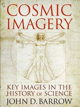 Cosmic Imagery: Key Images in the History of Science 0393337995 Book Cover