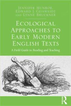Hardcover Ecological Approaches to Early Modern English Texts: A Field Guide to Reading and Teaching Book