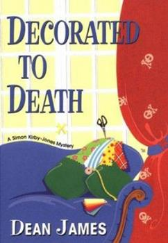 Decorated to Death: A Simon Kirby-Jones Mystery 075820485X Book Cover