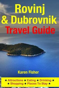 Paperback Rovinj & Dubrovnik Travel Guide: Attractions, Eating, Drinking, Shopping & Places To Stay Book