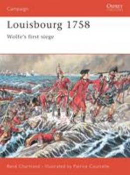 Louisbourg 1758: Wolfe's First Siege (Campaign) - Book #79 of the Osprey Campaign