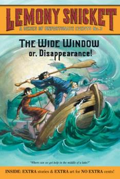 The Wide Window - Book #3 of the A Series of Unfortunate Events