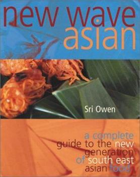 New Wave Asian: A Guide to the Southeast Asian Food Revolution 1552853721 Book Cover
