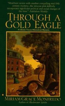 Through a Gold Eagle (Glynis Tryon Historical Mystery) 0425158985 Book Cover