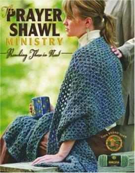 Paperback The Prayer Shawl Ministry: Reaching Those in Need (Leisure Arts #4225) Book