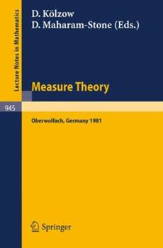 Paperback Measure Theory, Oberwolfach 1981: Proceedings of the Conference Held at Oberwolfach, Germany, June 21-27, 1981 Book
