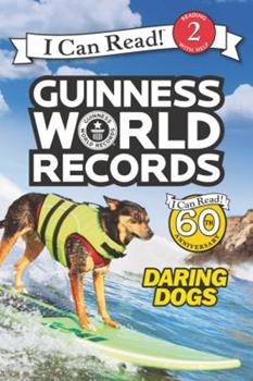 Guinness World Records: Daring Dogs - Book  of the I Can Read ~ Level 2