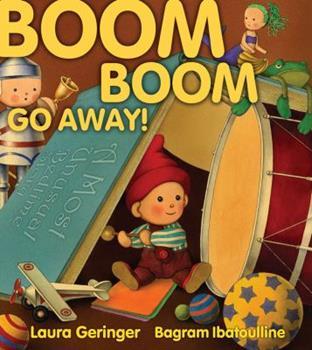 Hardcover Boom Boom Go Away! Book