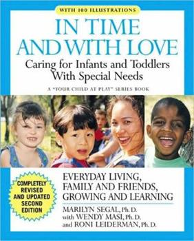 In Time and with Love: Caring for the Special Needs Infant and Toddler (Your Child at Play Series) 1557044457 Book Cover
