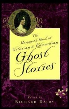 The Mammoth Book of Victorian and Edwardian Ghost Stories 1854876724 Book Cover