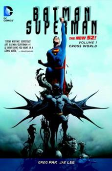 Batman/Superman, Volume 1: Cross World - Book #23.1 of the Justice League 2011 Single Issues