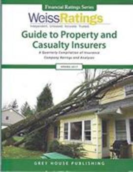 Paperback Weiss Ratings Guide to Property & Casualty Insurers, Spring 2017: 0 Book