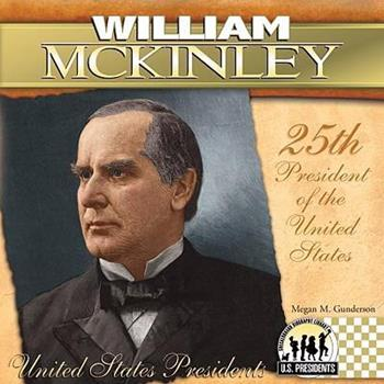William McKinley (The United States Presidents) - Book #25 of the United States Presidents