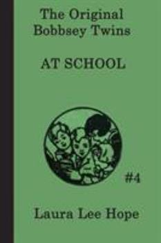 The Bobbsey Twins at School - Book #4 of the Original Bobbsey Twins