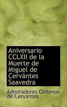 Paperback Aniversario CCLXII de La Muerte de Miguel de Cervantes Saavedra Book