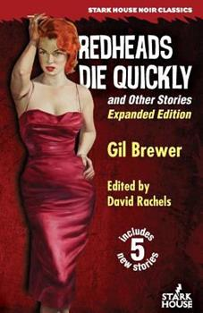 Redheads Die Quickly and Other Stories: Expanded Edition 1944520767 Book Cover