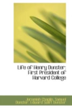 Paperback Life of Henry Dunster: First President of Harvard College Book