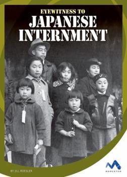 Eyewitness to Japanese Internment - Book  of the Eyewitness to World War II