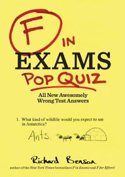 F in Exams: Pop Quiz: All New Awesomely Wrong Test Answers 1452144036 Book Cover