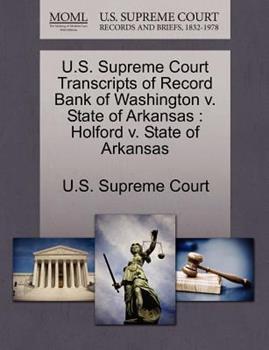 Paperback U. S. Supreme Court Transcripts of Record Bank of Washington V. State of Arkansas : Holford V. State of Arkansas Book